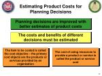 estimating product costs for planning decisions