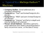 1 types of run maltego radium machines
