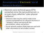 assumptions of electronic social network analysis cont