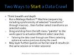 two ways to start a data crawl