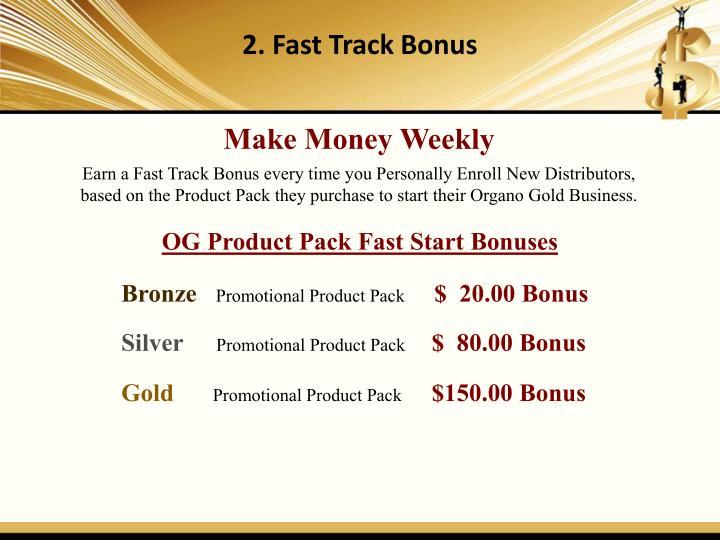 2. Fast Track Bonus