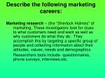 describe the following marketing careers