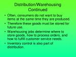 distribution warehousing continued