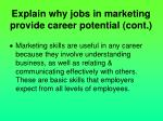explain why jobs in marketing provide career potential cont