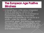 the european age positive blindness