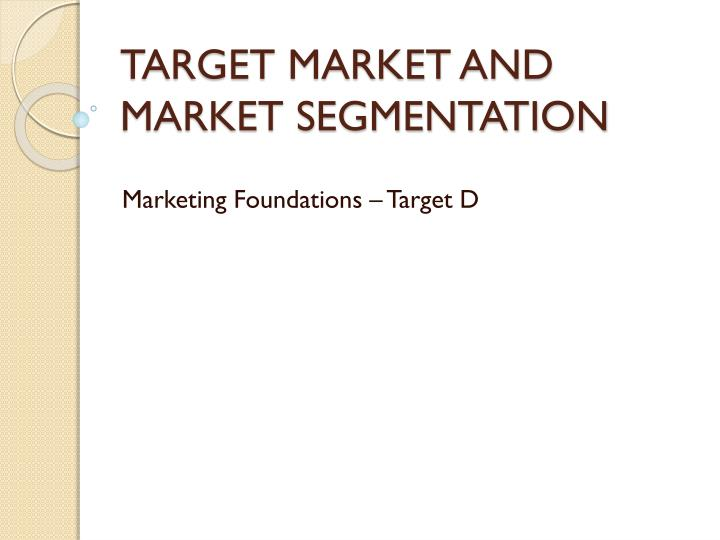 target market and market segmentation n.
