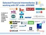selected financial intermediaries working with eif under jeremie