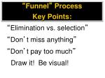 funnel process key points