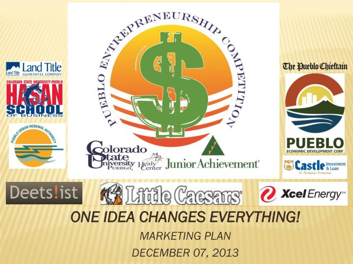 one idea changes everything marketing plan december 07 2013 n.
