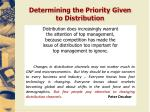determining the priority given to distribution