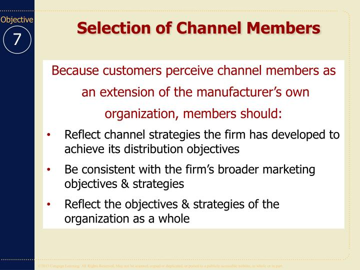 selecting channel members Importance of distribution channels marketing essay  these channels members such as merchants agents wholesalers and retailers are middlemen in contribution and .