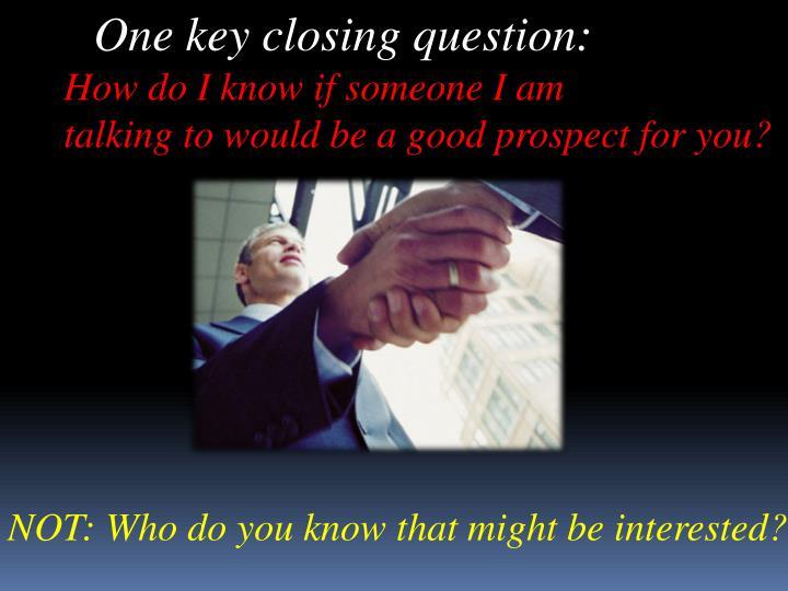 One key closing question: