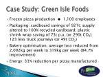 case study green isle foods