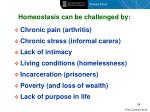 homeostasis can be challenged by