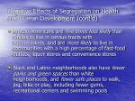 negative effects of segregation on health and human development cont d