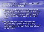 negative effects of segregation on health and human development