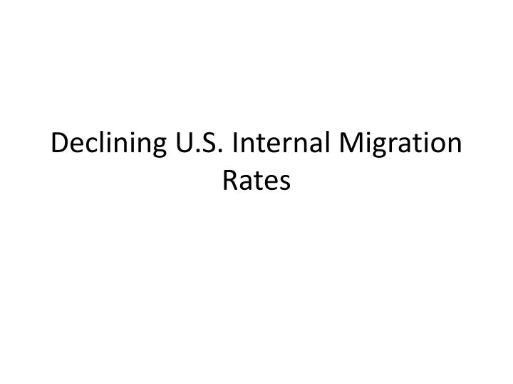 declining u s internal migration rates n.
