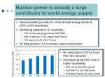 nuclear power is already a large contributor to world energy supply