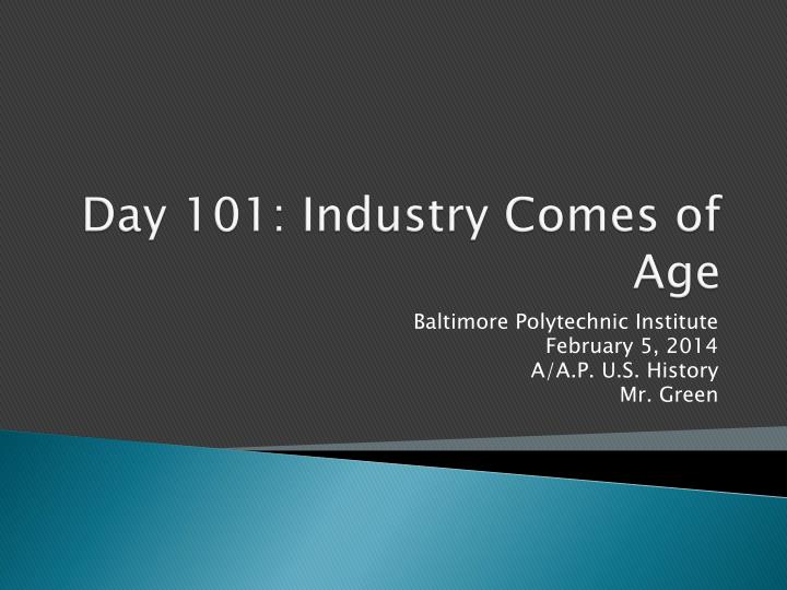 day 101 industry comes of age n.