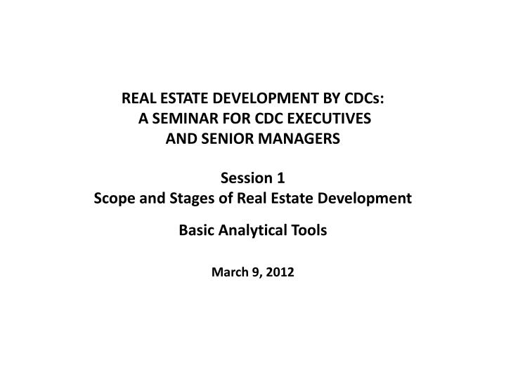 real estate development by cdcs a seminar for cdc executives and senior managers n.
