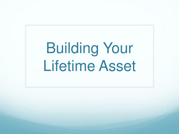 building your lifetime asset n.