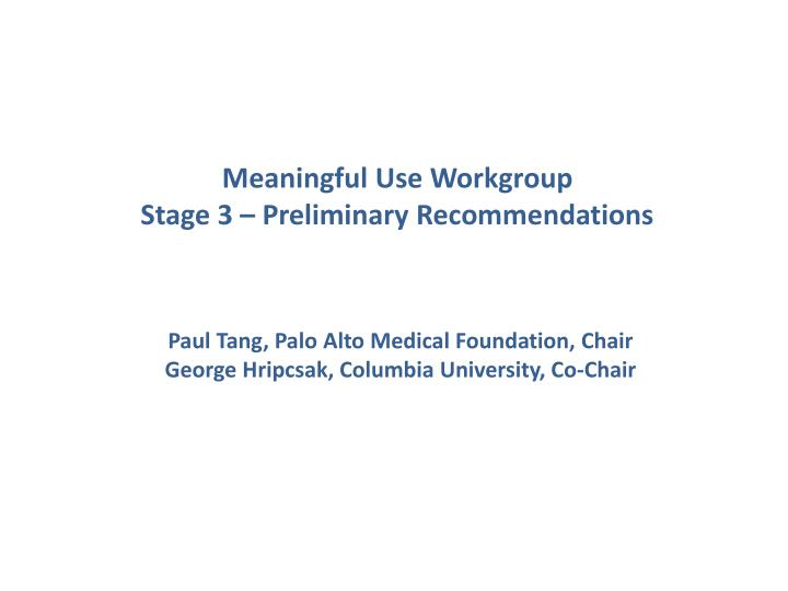 meaningful use workgroup stage 3 preliminary recommendations n.