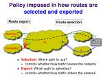 policy imposed in how routes are selected and exported