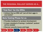the regional rollout serves as a