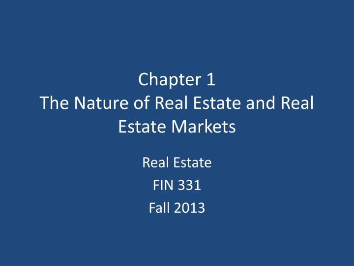 chapter 1 the nature of real estate and real estate markets n.