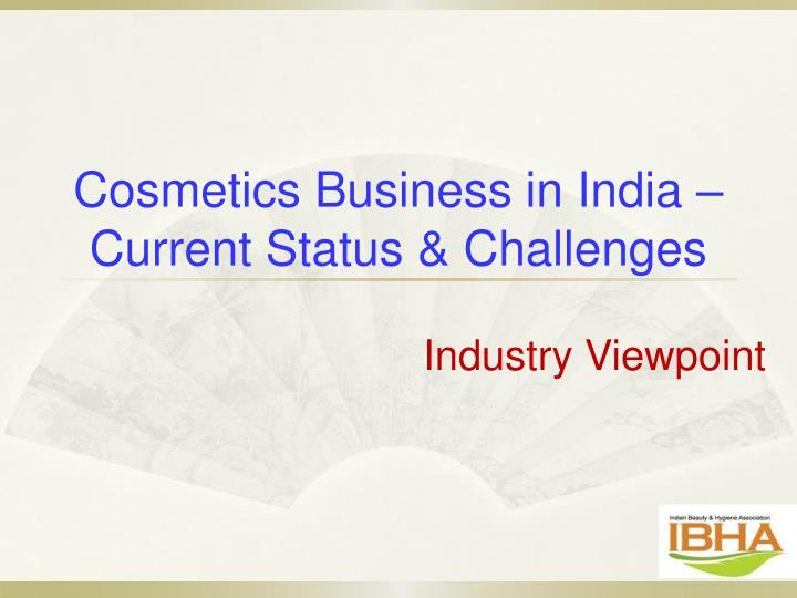 cosmetics business in india current status challenges n.