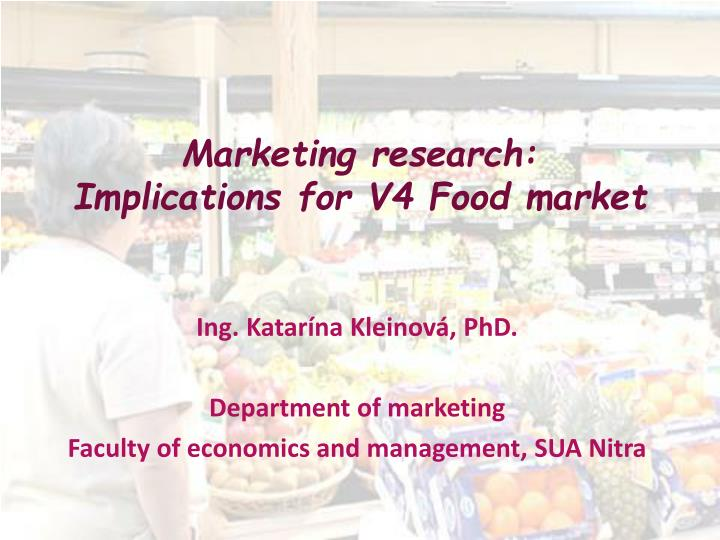 marketing research implications for v4 food market n.