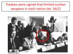 treaties were signed that limited nuclear weapons in each nation ex salt