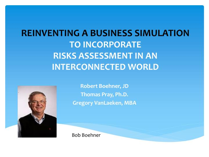 reinventing a business simulation to incorporate risks assessment in an interconnected world n.