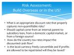 risk assessment build overseas or in the us