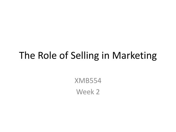 the role of selling in marketing n.