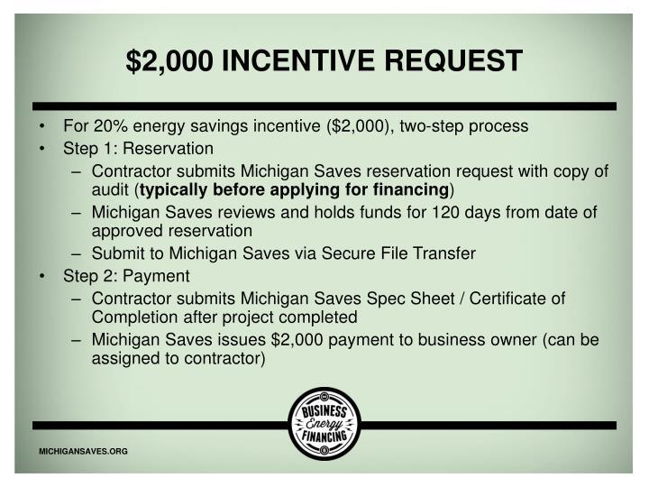 $2,000 incentive request