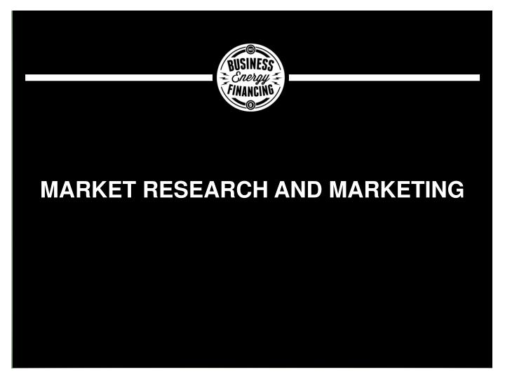 Market research and Marketing