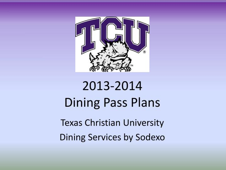 2013 2014 dining pass plans n.