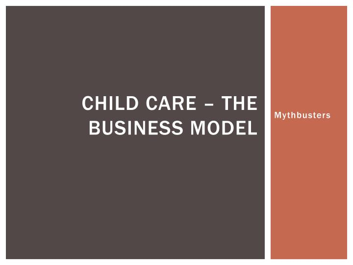 child care the business model n.