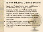 the pre industrial colonial system