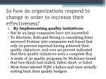 so how do organizations respond to change in order to increase their effectiveness