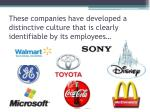 these companies have developed a distinctive culture that is clearly identifiable by its employees