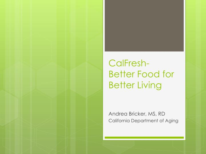 calfresh better food for better living n.