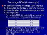 two stage ddm an example