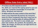 offline data entry jobs faq1