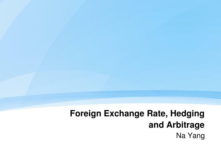 foreign exchange rate hedging and arbitrage n.