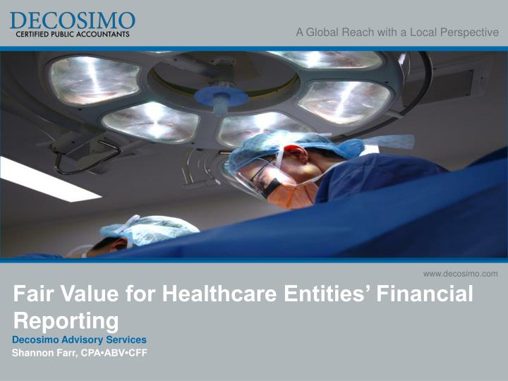 fair value for healthcare entities financial reporting n.