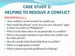 case study 2 helping to resolve a conflict