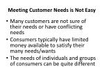 meeting customer needs is not easy