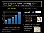 massive explosion in cloud traffic and growth what does it means for network providers